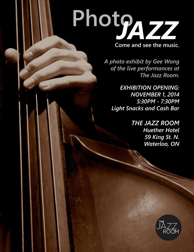 Photo Jazz: Come and SEE the music @ Jazz Room | Waterloo | Ontario | Canada